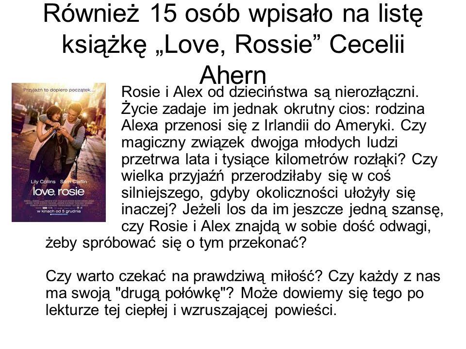 """Również 15 osób wpisało na listę książkę """"Love, Rossie Cecelii Ahern"""