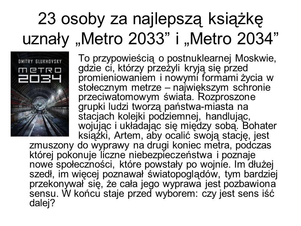 """23 osoby za najlepszą książkę uznały """"Metro 2033 i """"Metro 2034"""