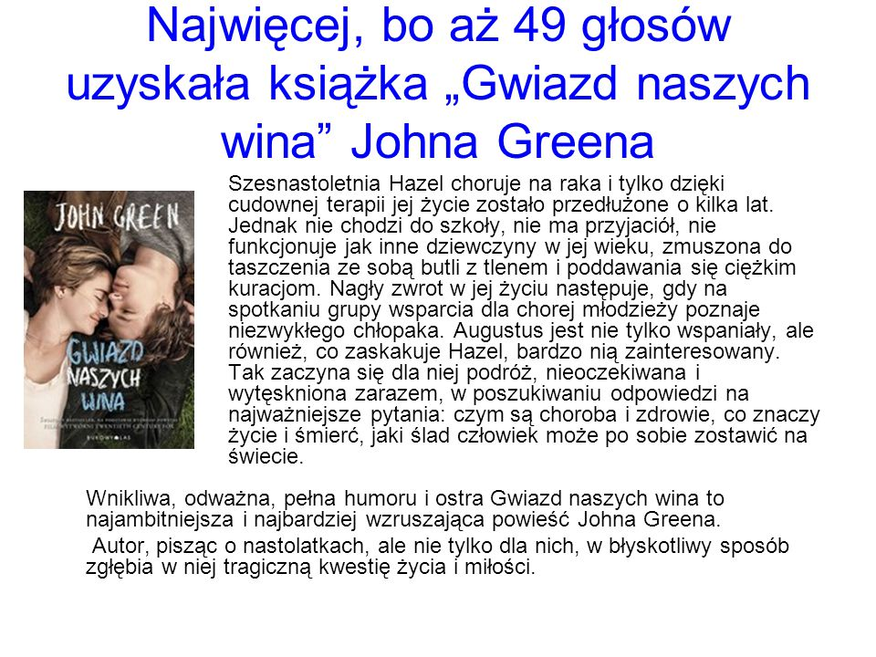"""Najwięcej, bo aż 49 głosów uzyskała książka """"Gwiazd naszych wina Johna Greena"""