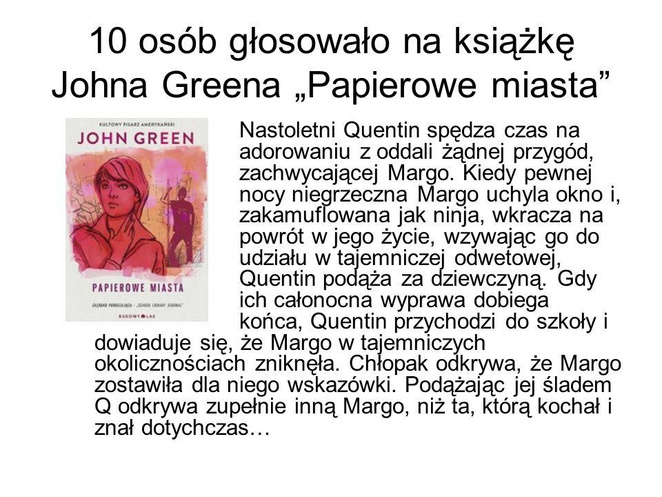 """10 osób głosowało na książkę Johna Greena """"Papierowe miasta"""