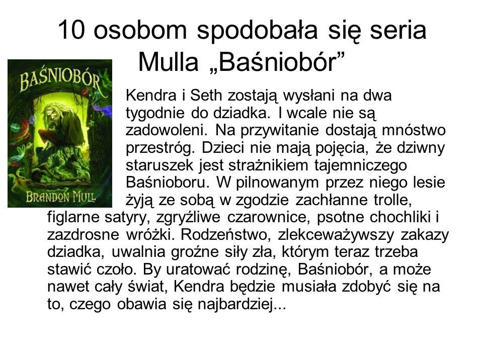 """10 osobom spodobała się seria Mulla """"Baśniobór"""