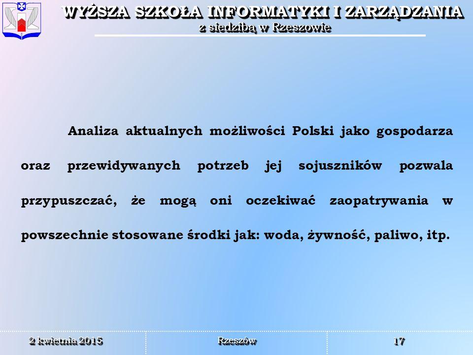 Analiza aktualnych możliwości Polski jako gospodarza oraz przewidywanych potrzeb jej sojuszników pozwala przypuszczać, że mogą oni oczekiwać zaopatrywania w powszechnie stosowane środki jak: woda, żywność, paliwo, itp.