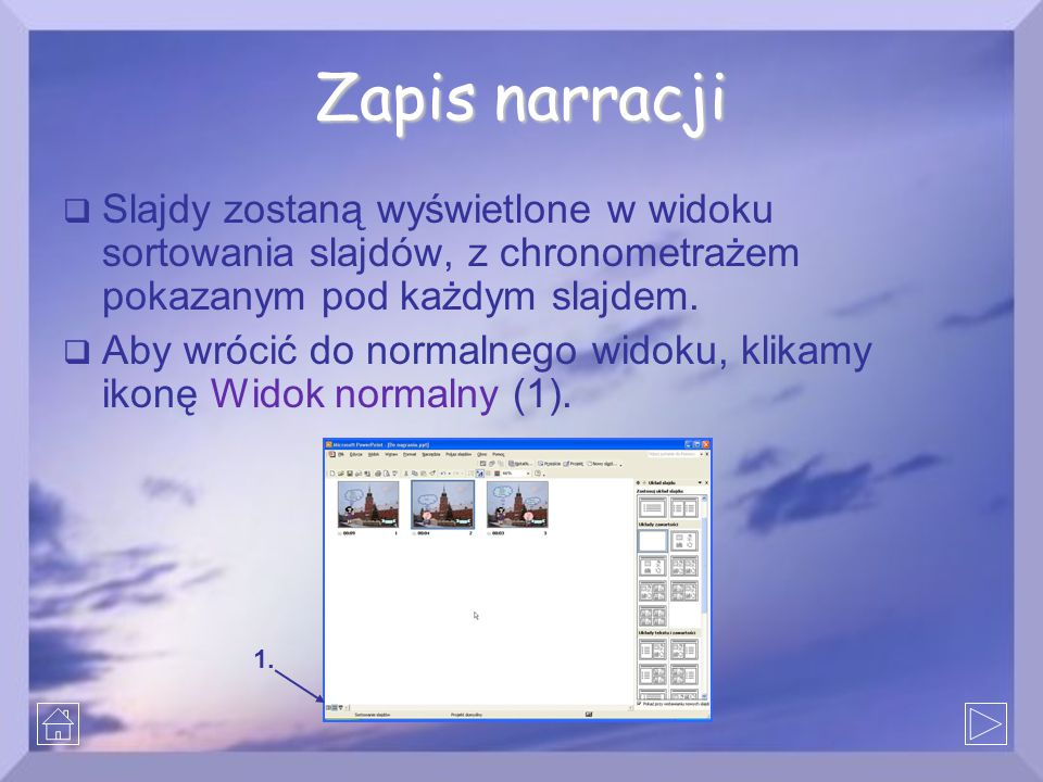 Zapis narracji Slajdy zostaną wyświetlone w widoku sortowania slajdów, z chronometrażem pokazanym pod każdym slajdem.