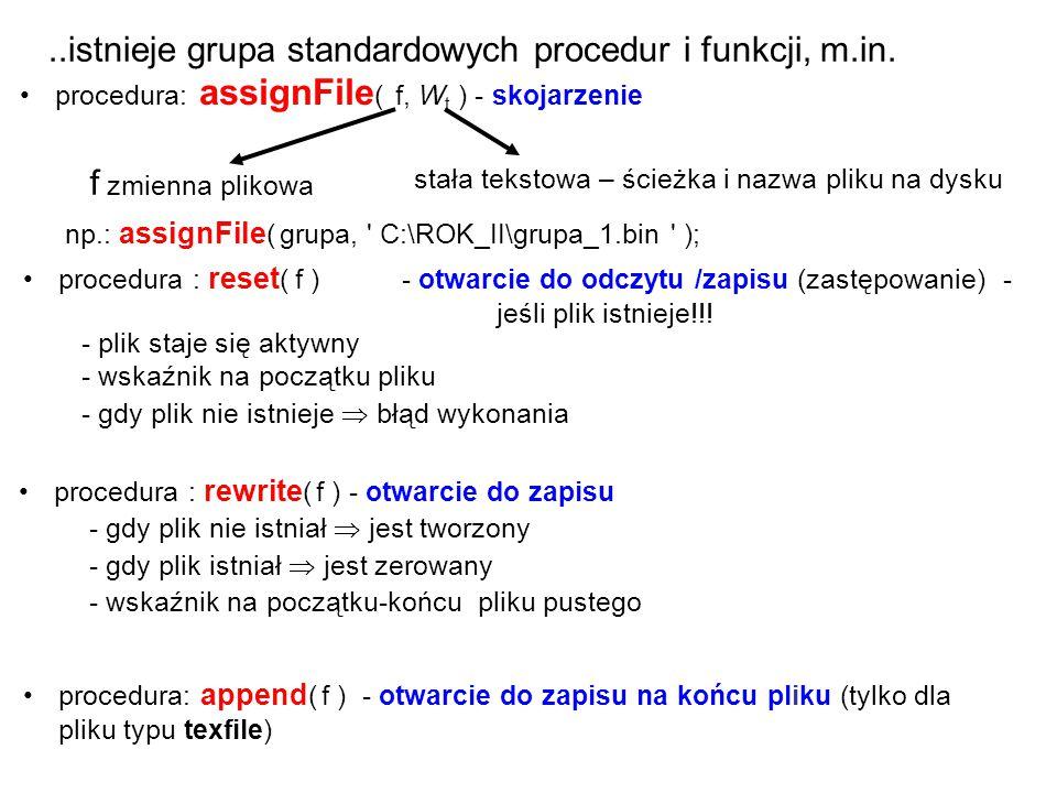 ..istnieje grupa standardowych procedur i funkcji, m.in.