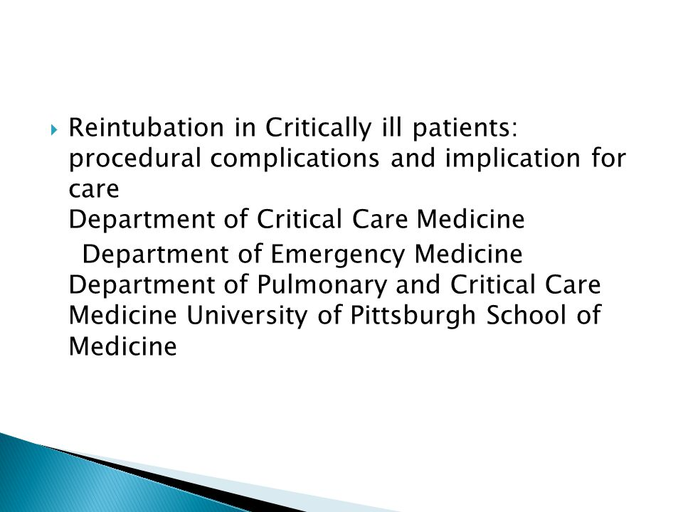 Reintubation in Critically ill patients: procedural complications and implication for care Department of Critical Care Medicine