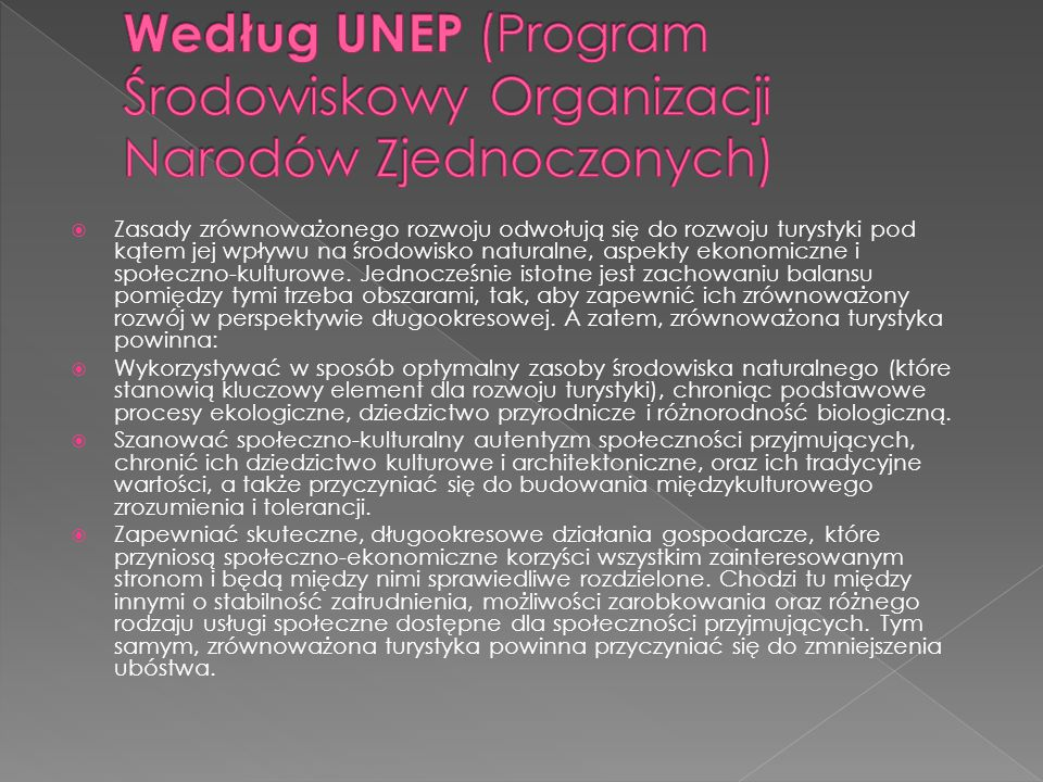 Według UNEP (Program Środowiskowy Organizacji Narodów Zjednoczonych)