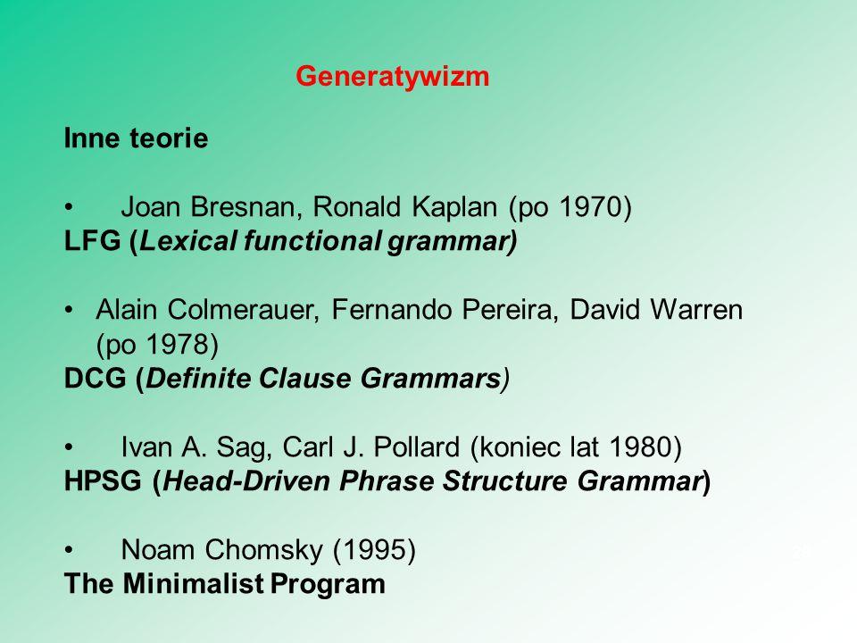 Generatywizm Inne teorie. Joan Bresnan, Ronald Kaplan (po 1970) LFG (Lexical functional grammar)