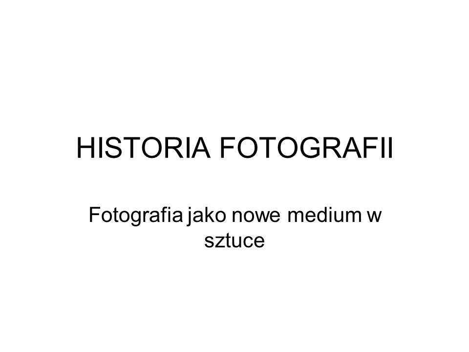 Fotografia jako nowe medium w sztuce
