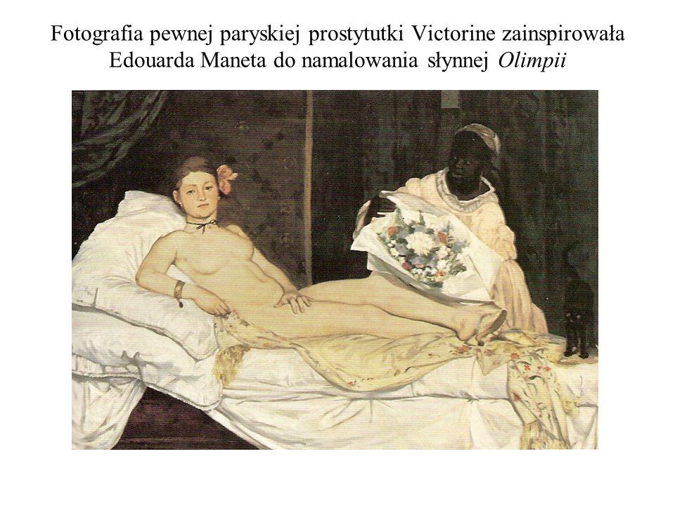 Fotografia pewnej paryskiej prostytutki Victorine zainspirowała Edouarda Maneta do namalowania słynnej Olimpii