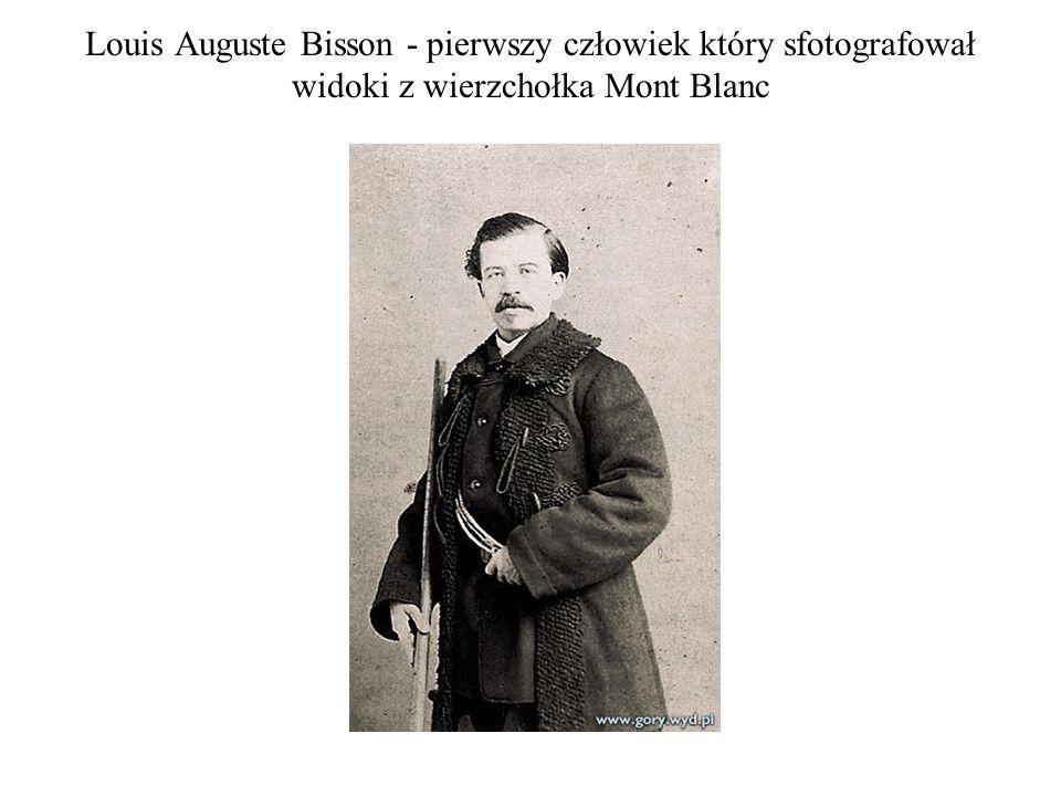 Louis Auguste Bisson - pierwszy człowiek który sfotografował widoki z wierzchołka Mont Blanc