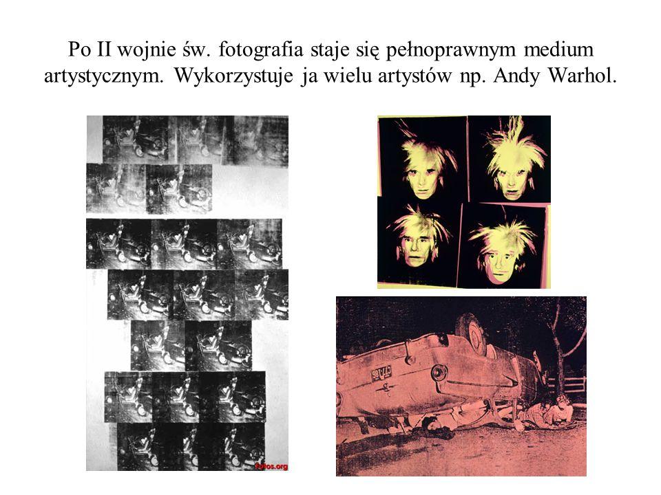 Po II wojnie św. fotografia staje się pełnoprawnym medium artystycznym