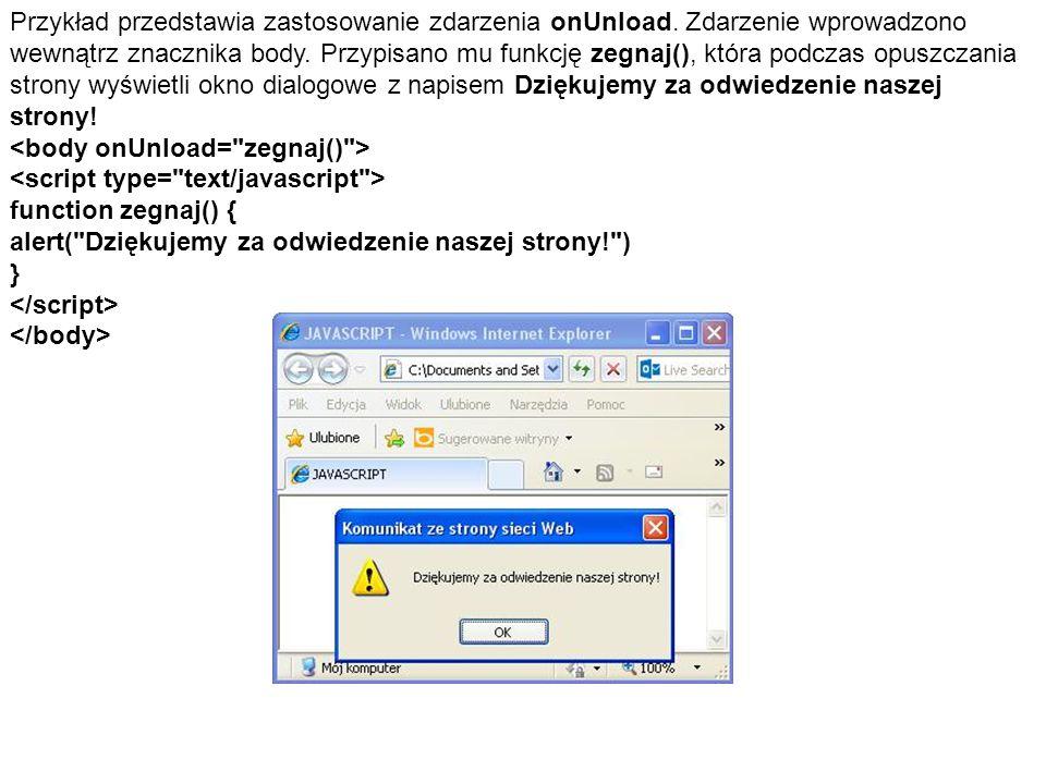 Przykład przedstawia zastosowanie zdarzenia onUnload