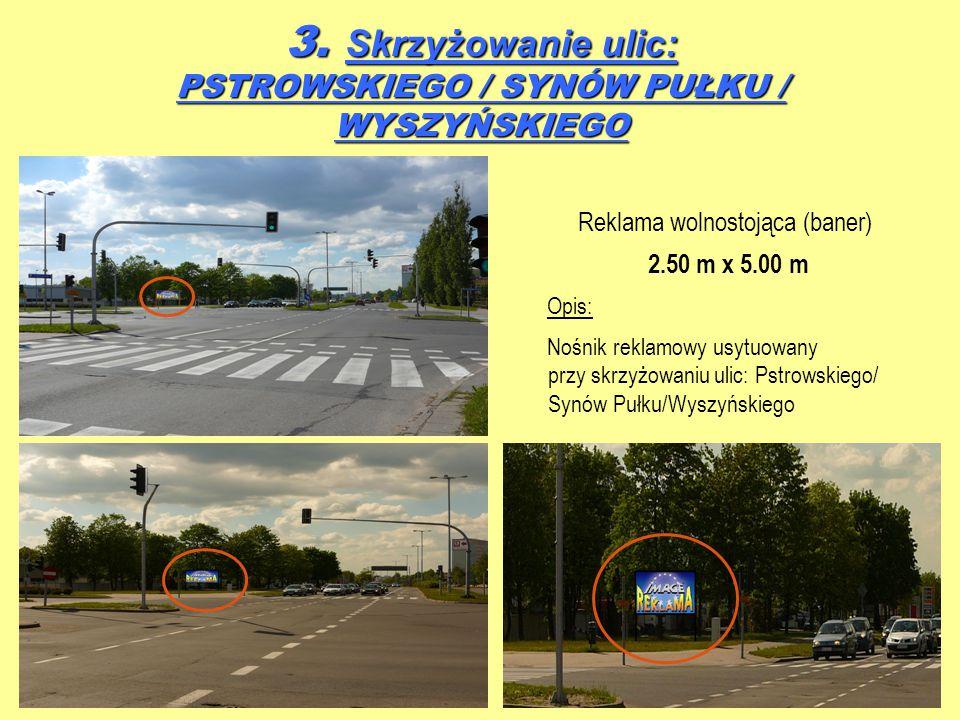3. Skrzyżowanie ulic: PSTROWSKIEGO / SYNÓW PUŁKU / WYSZYŃSKIEGO