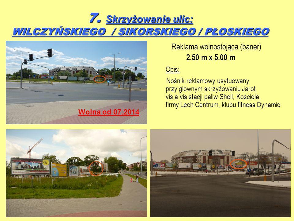7. Skrzyżowanie ulic: WILCZYŃSKIEGO / SIKORSKIEGO / PŁOSKIEGO