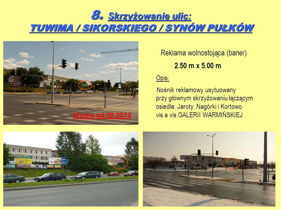 8. Skrzyżowanie ulic: TUWIMA / SIKORSKIEGO / SYNÓW PUŁKÓW