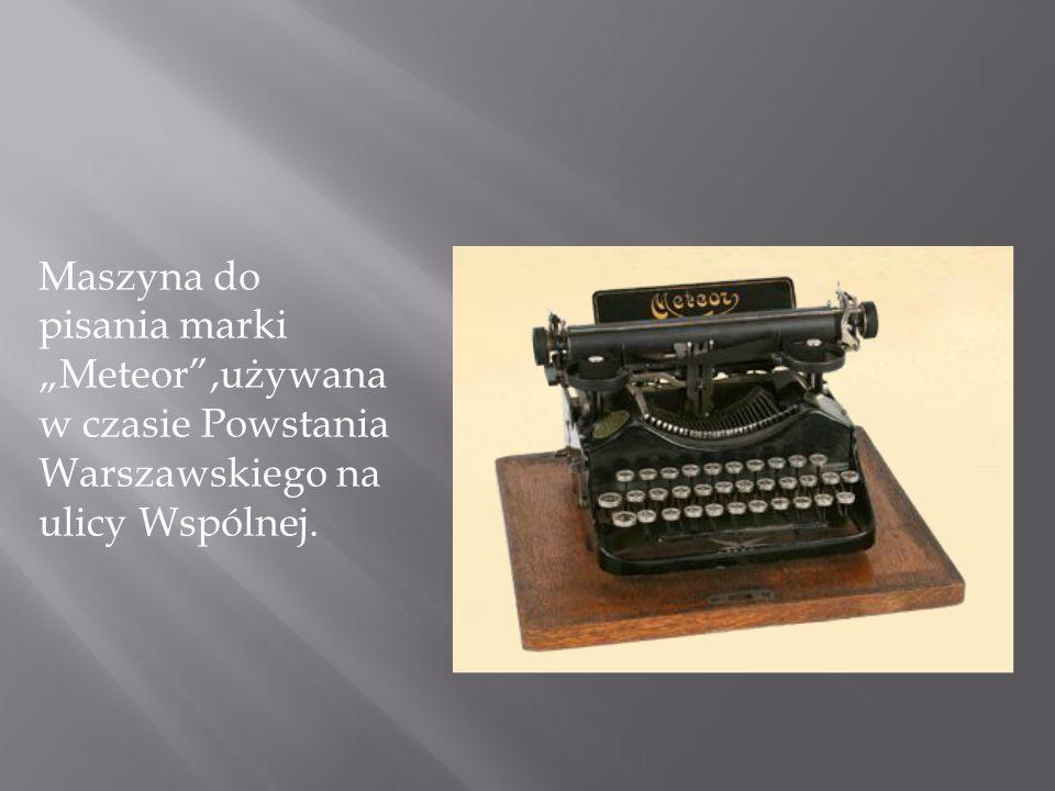 """Maszyna do pisania marki """"Meteor ,używana w czasie Powstania Warszawskiego na ulicy Wspólnej."""
