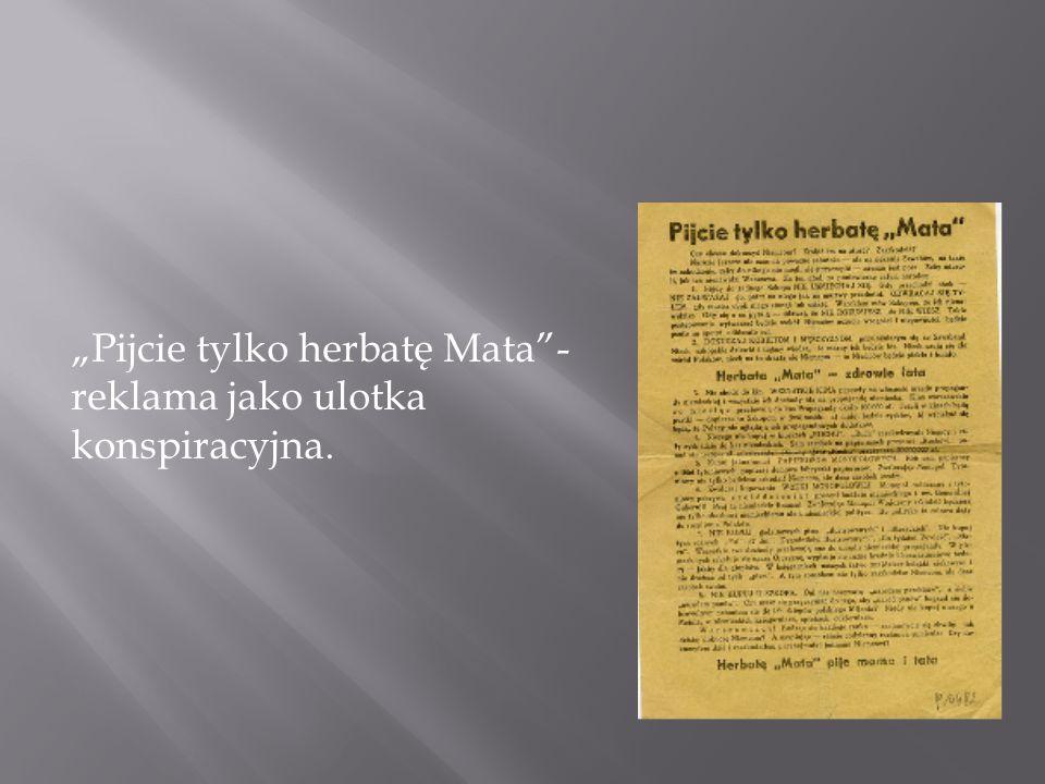 """""""Pijcie tylko herbatę Mata - reklama jako ulotka konspiracyjna."""