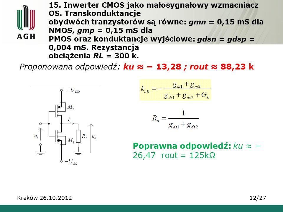 Proponowana odpowiedź: ku ≈ − 13,28 ; rout ≈ 88,23 k
