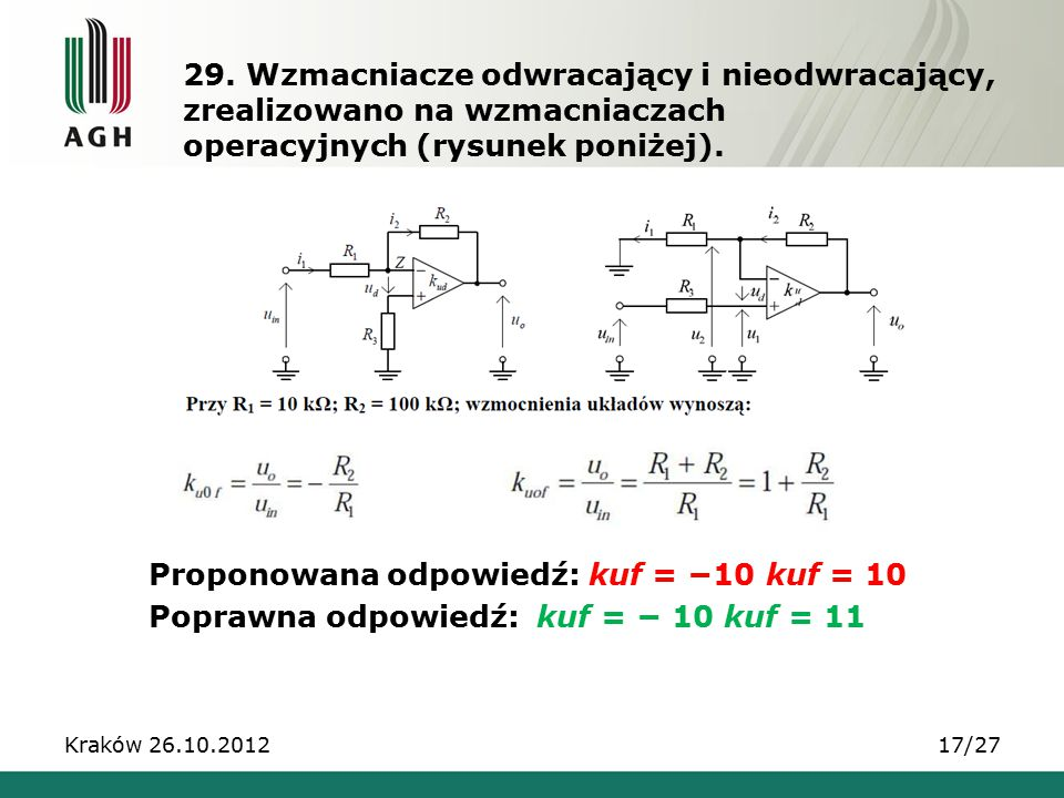 29. Wzmacniacze odwracający i nieodwracający, zrealizowano na wzmacniaczach operacyjnych (rysunek poniżej).