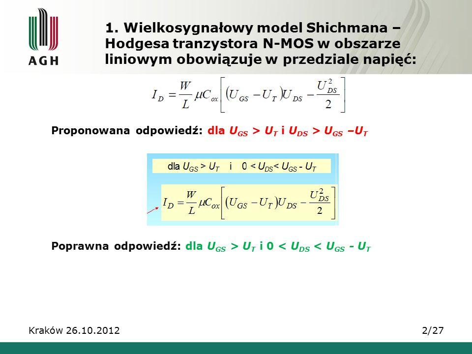 1. Wielkosygnałowy model Shichmana – Hodgesa tranzystora N-MOS w obszarze liniowym obowiązuje w przedziale napięć: