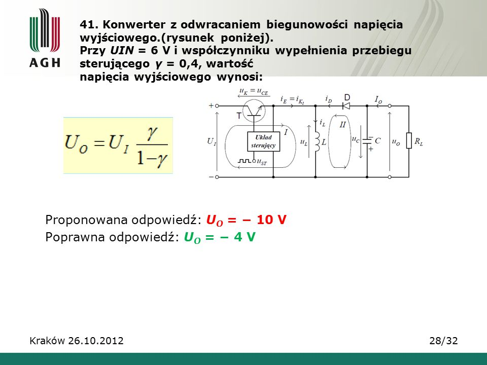 Proponowana odpowiedź: UO = − 10 V Poprawna odpowiedź: UO = − 4 V