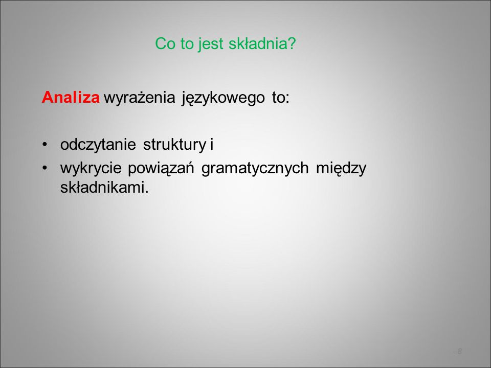 Co to jest składnia. Analiza wyrażenia językowego to: odczytanie struktury i.