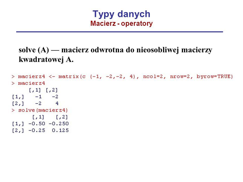 Typy danych Macierz - operatory
