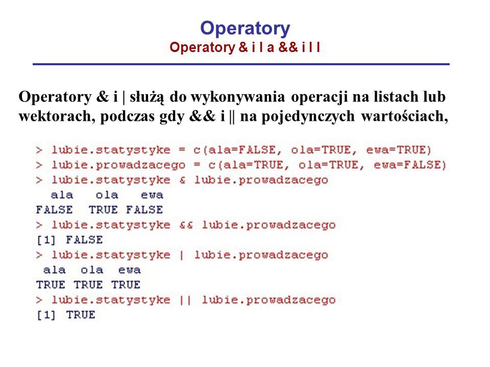 Operatory Operatory & i I a && i I I
