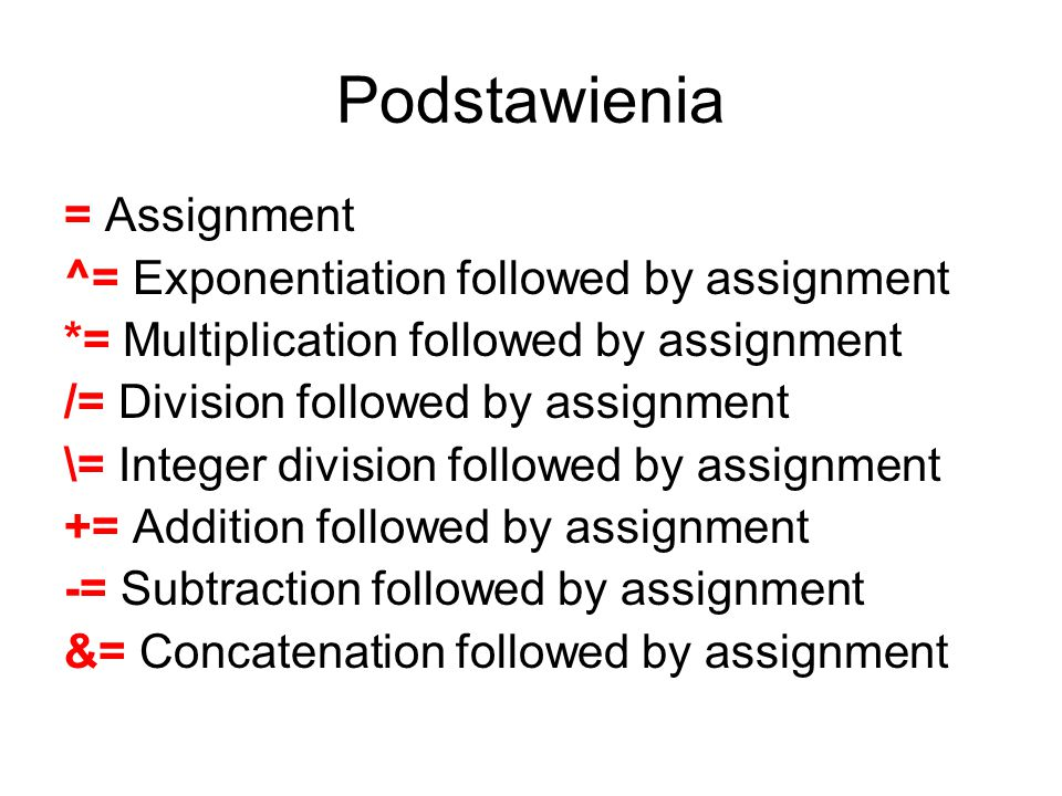Podstawienia = Assignment ^= Exponentiation followed by assignment