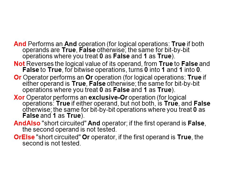 And Performs an And operation (for logical operations: True if both operands are True, False otherwise; the same for bit-by-bit operations where you treat 0 as False and 1 as True).