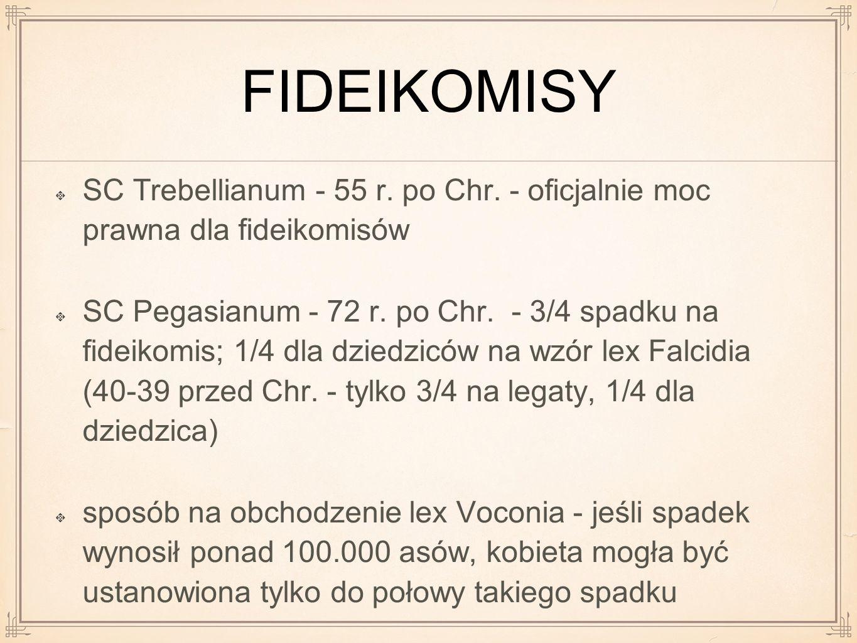 FIDEIKOMISY SC Trebellianum - 55 r. po Chr. - oficjalnie moc prawna dla fideikomisów.