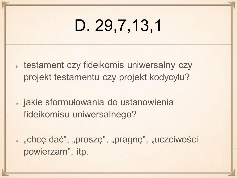 D. 29,7,13,1 testament czy fideikomis uniwersalny czy projekt testamentu czy projekt kodycylu