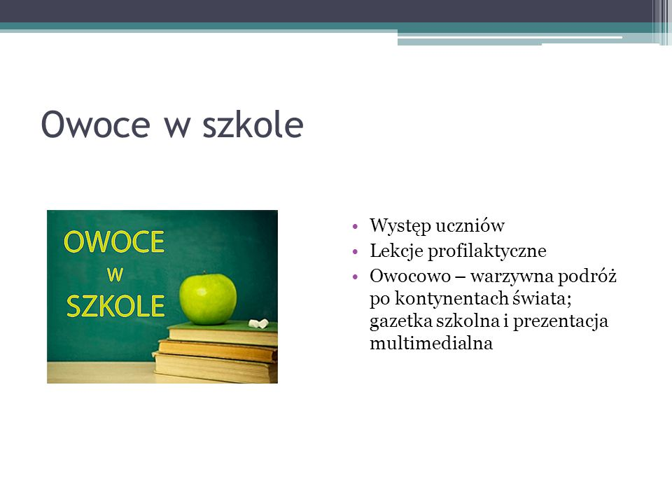 Owoce w szkole Występ uczniów Lekcje profilaktyczne