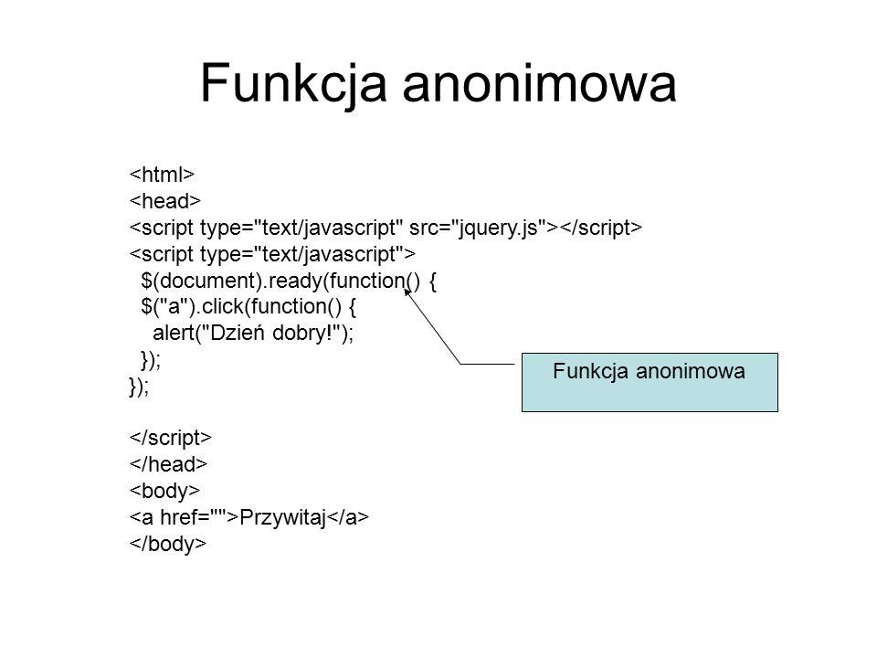 Funkcja anonimowa <html> <head>