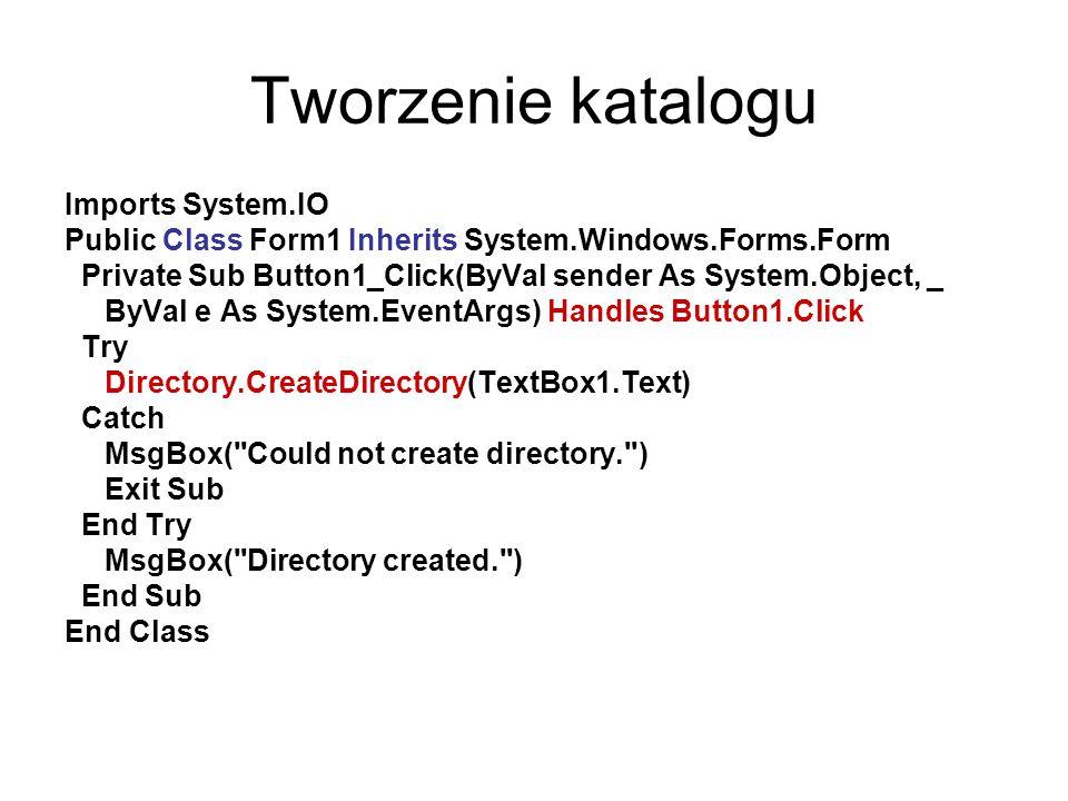 Tworzenie katalogu Imports System.IO