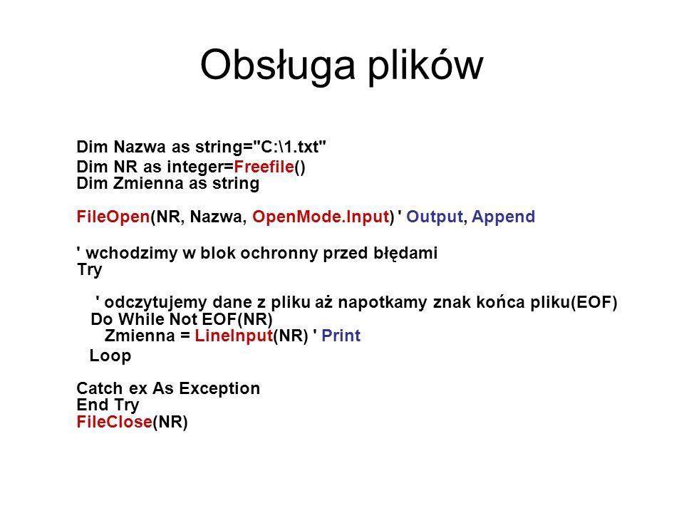 Obsługa plików Dim Nazwa as string= C:\1.txt