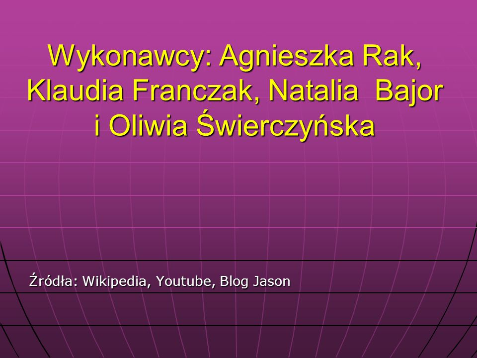 Wykonawcy: Agnieszka Rak, Klaudia Franczak, Natalia Bajor i Oliwia Świerczyńska