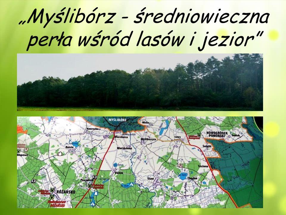 """""""Myślibórz - średniowieczna perła wśród lasów i jezior"""