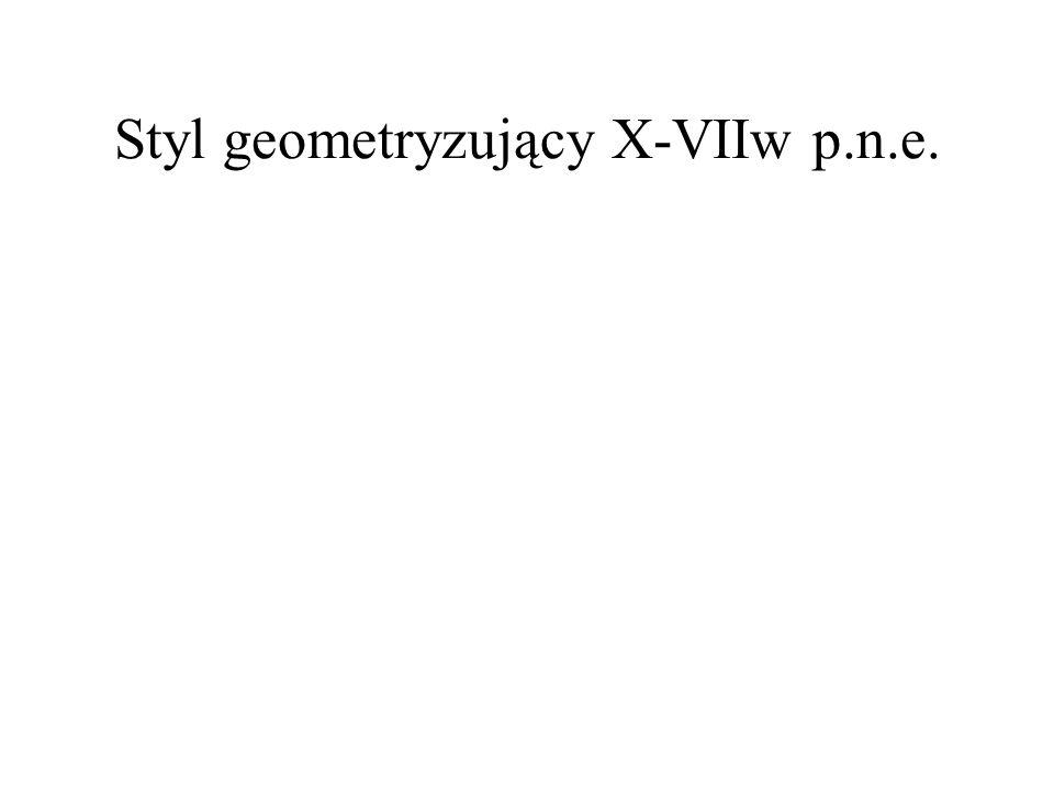 Styl geometryzujący X-VIIw p.n.e.