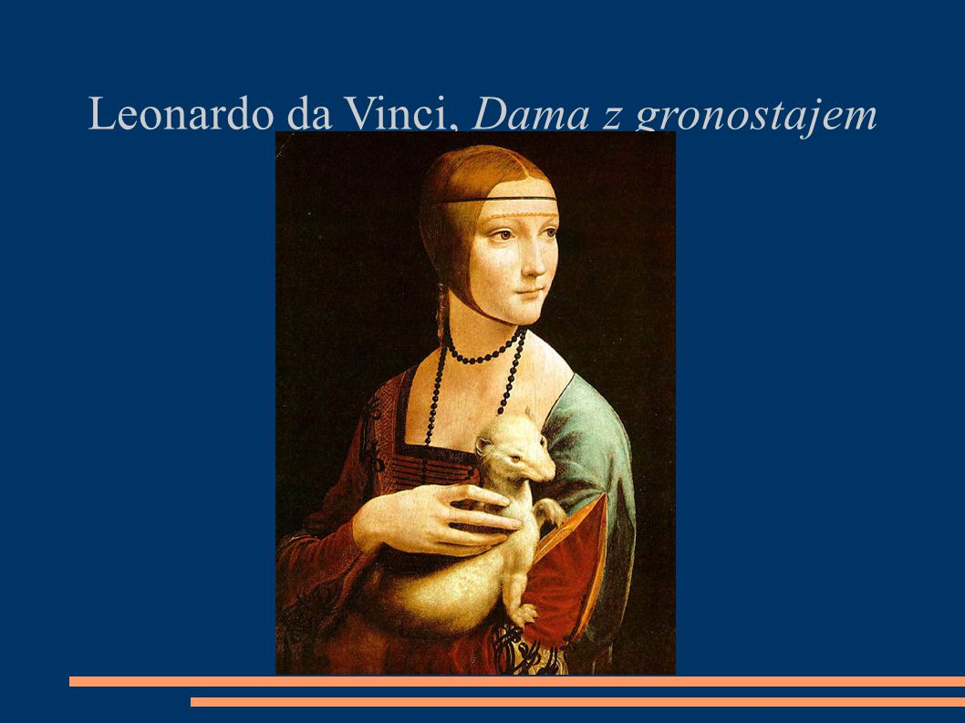 Leonardo da Vinci, Dama z gronostajem