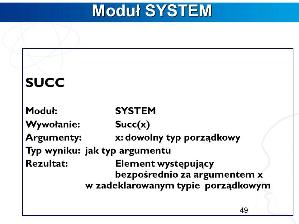 Moduł SYSTEM SUCC Moduł: SYSTEM Wywołanie: Succ(x)