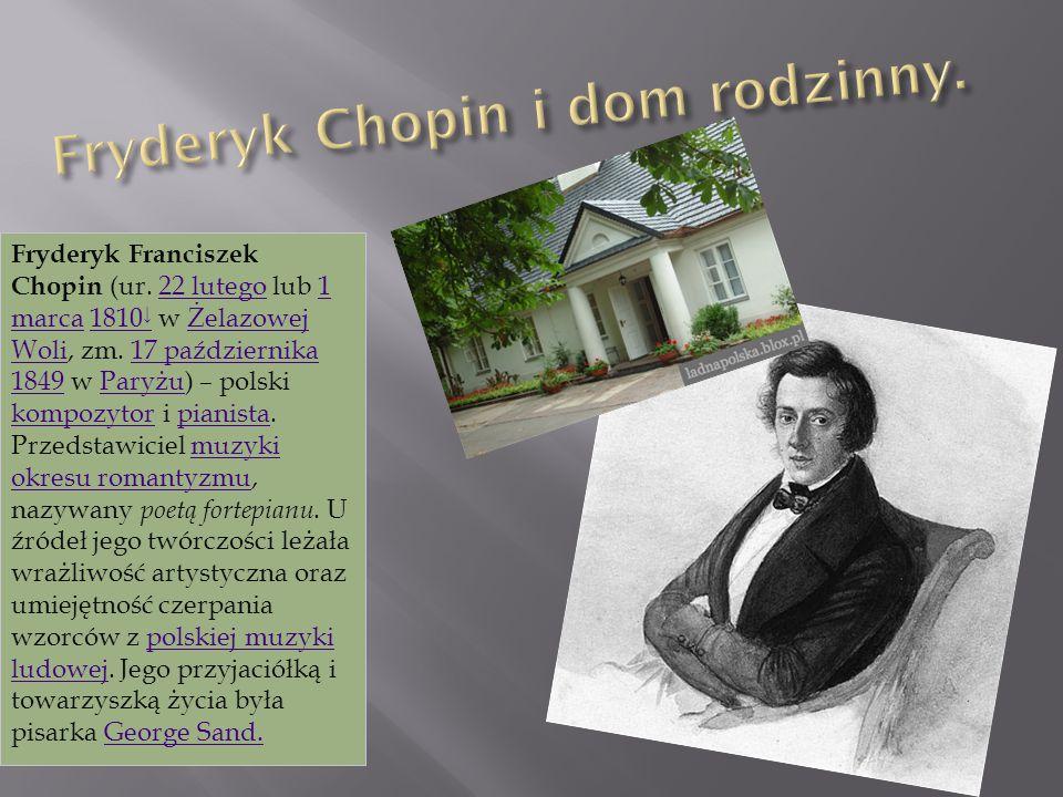 Fryderyk Chopin i dom rodzinny.