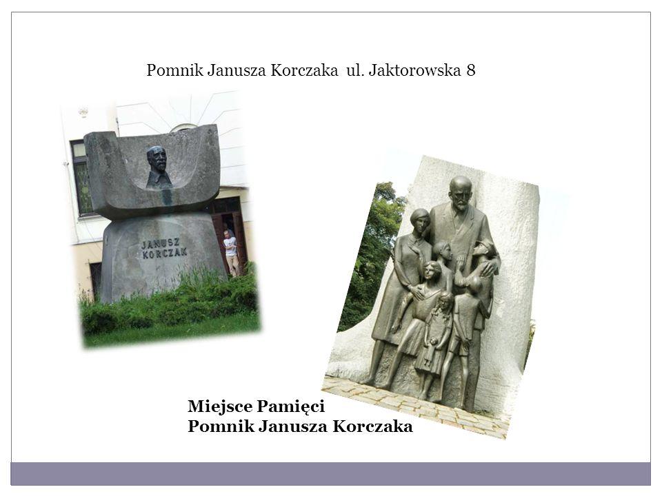 Pomnik Janusza Korczaka ul. Jaktorowska 8