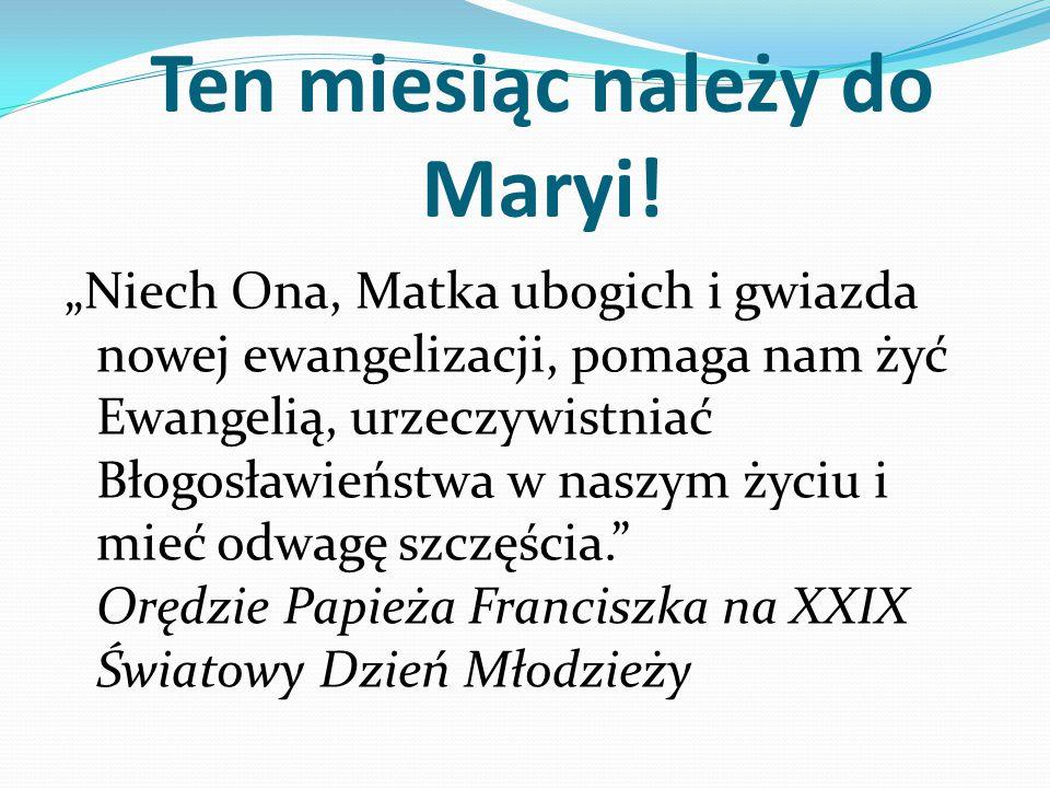 Ten miesiąc należy do Maryi!