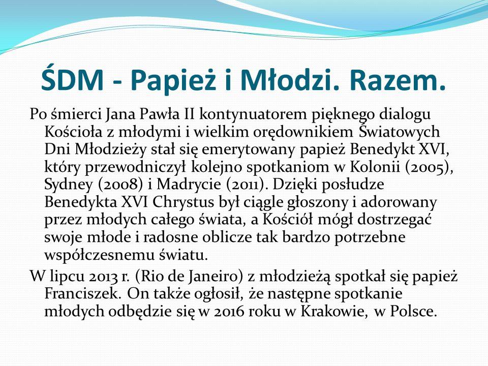 ŚDM - Papież i Młodzi. Razem.