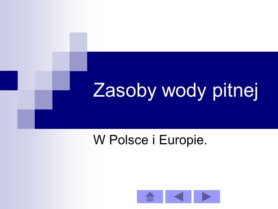 Zasoby wody pitnej W Polsce i Europie.