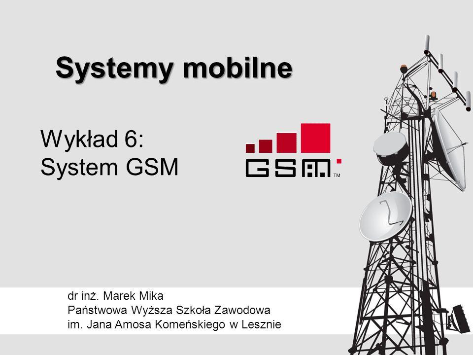 Wykład 6: System GSM