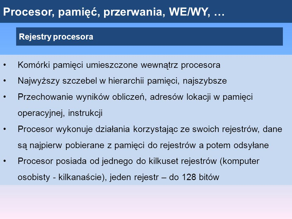 Procesor, pamięć, przerwania, WE/WY, …