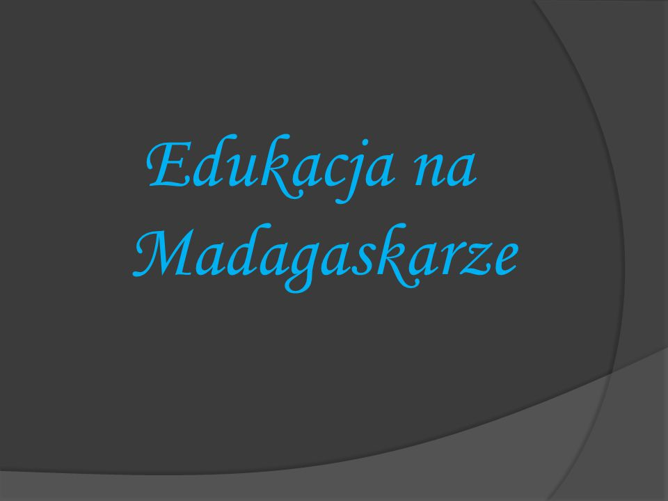 Edukacja na Madagaskarze