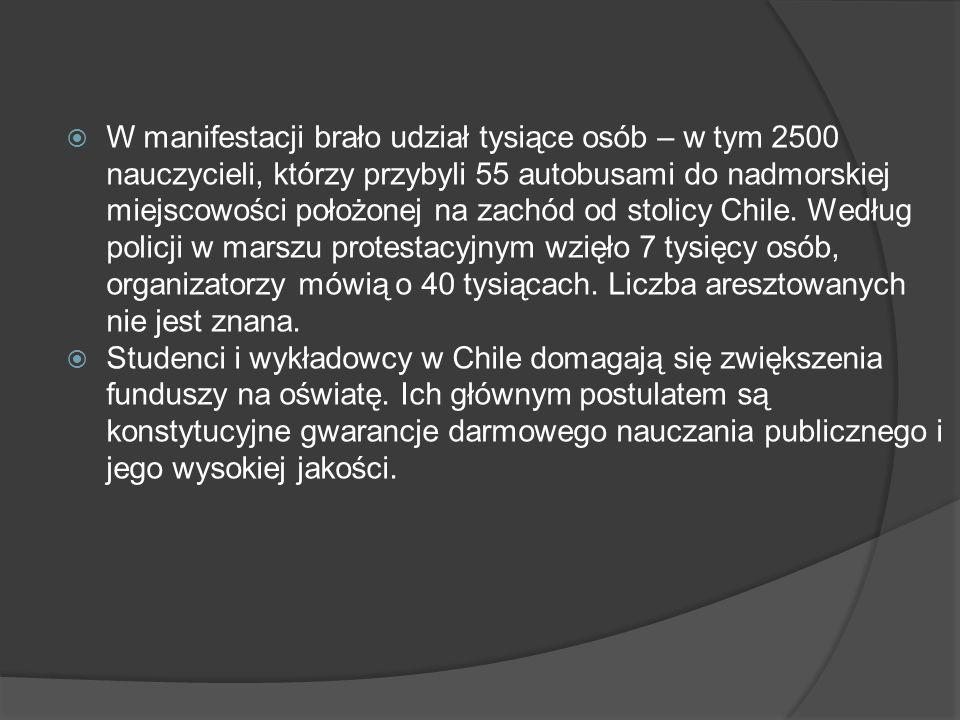 W manifestacji brało udział tysiące osób – w tym 2500 nauczycieli, którzy przybyli 55 autobusami do nadmorskiej miejscowości położonej na zachód od stolicy Chile. Według policji w marszu protestacyjnym wzięło 7 tysięcy osób, organizatorzy mówią o 40 tysiącach. Liczba aresztowanych nie jest znana.